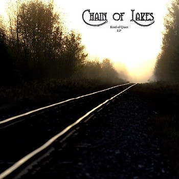 "EP ""Kind of Quiet"" by Chain of Lakes"
