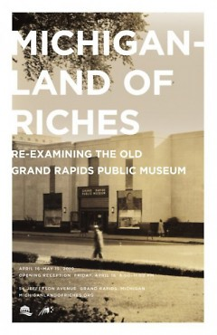 Michigan - Land of Riches, an exhibit with over 200 artists. Thet exhibit will be reopened Oct. 2-3 for one final viewing.