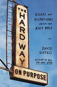 """David Giffels' """"The Hard Way on Purpose"""" is the current book for the Reading the Great Lakes book club."""