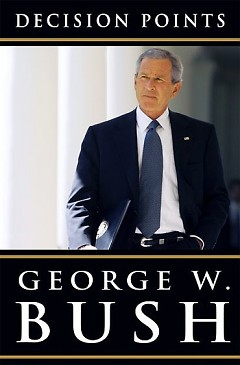 <em>Decision Points</em> by Fmr. President George W. Bush