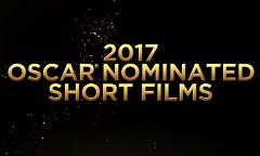 2017 Oscar Nomination Short Films