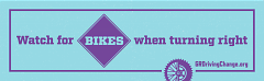Watch for Bikes when Turning Rights
